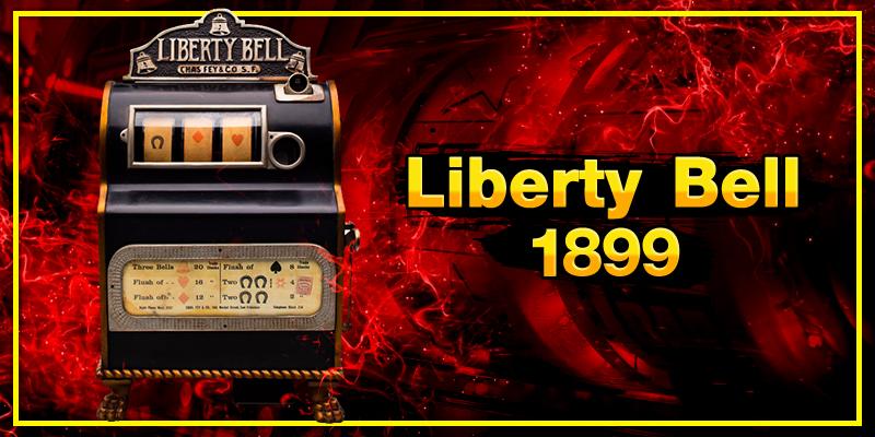 สล็อตเครื่องแรกของโลก Liberty Bell ปี 1899